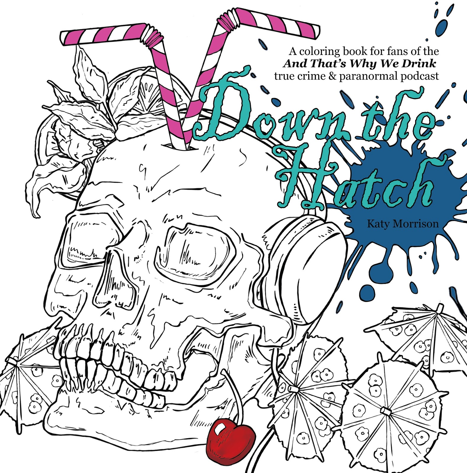 down the hatch a coloring book for fans of the and that s why we