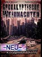 http://www.amazon.de/Apokalyptische-Weihnachten-Katharina-Groth/dp/1522902473/ref=sr_1_sc_1?s=books&ie=UTF8&qid=1455388407&sr=1-1-spell&keywords=Apokalyptische+Wiehnachten