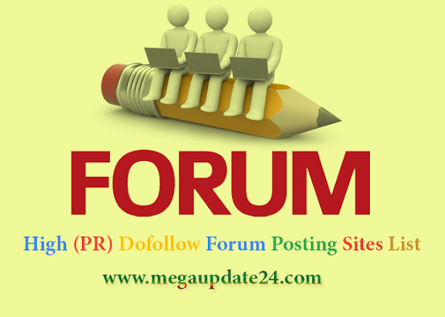 High (PR) Dofollow Forum Posting Sites List, Forum Posting Sites List