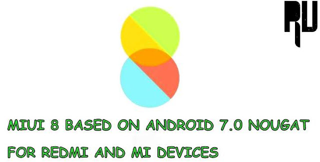download-and-install-miui-8-based-on-android-7.0-nougat