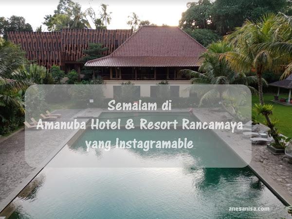 Semalam di Amanuba Hotel & Resort Rancamaya yang Instagramable