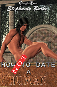 How Not to Date a Human by Stephanie Burke