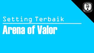cara mengatasi lag saat bermain arena of valor