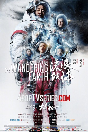 Download The Wandering Earth (2019) Full English Dual Audio Movie Download 720p WebRip Free Watch Online Full Movie Download Worldfree4u 9xmovies