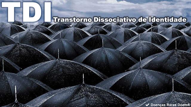 TDI - Transtorno Dissociativo de Identidade