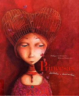 Portada del cuento ilustrado Princesas olvidadas o desconocidas de Philippe Lechermeier ilustrado por Rébecca Dautremer