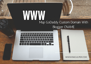 How to Map GoDaddy Custom Domain With Blogger CNAME