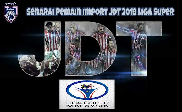 Senarai Pemain Import JDT 2018 Liga Super