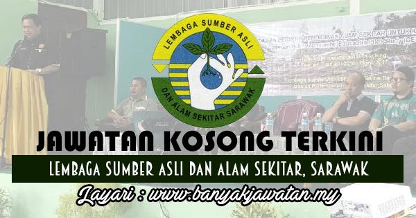 Jawatan Kosong 2017 di Lembaga Sumber Asli dan Alam Sekitar, Sarawak
