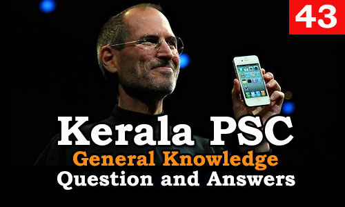 Kerala PSC General Knowledge Question and Answers - 43