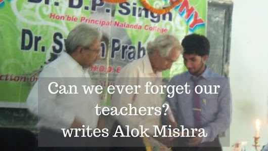 Can we ever forget our teachers? Writes Alok Mishra on Teachers' Day