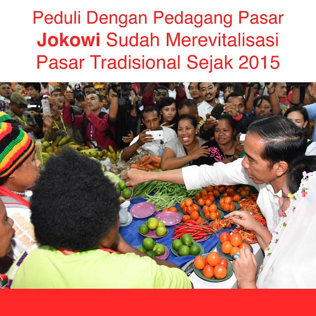 Peduli Dengan Pedagang Pasar, Jokowi Sudah Merevitalisasi Pasar Tradisional