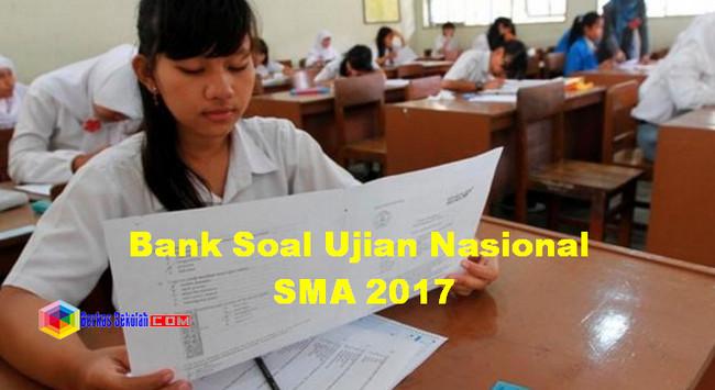 Bank Soal Ujian Nasional SMA 2017 dan Pembahasannya