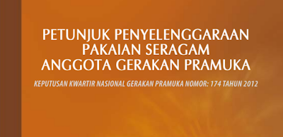 Pedoman Jukran Pakaian Seragam Pramuka (2012) Lengkap