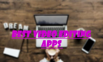 Video Editing Android Apps For Free- Free Video Editing Android Apps 2019