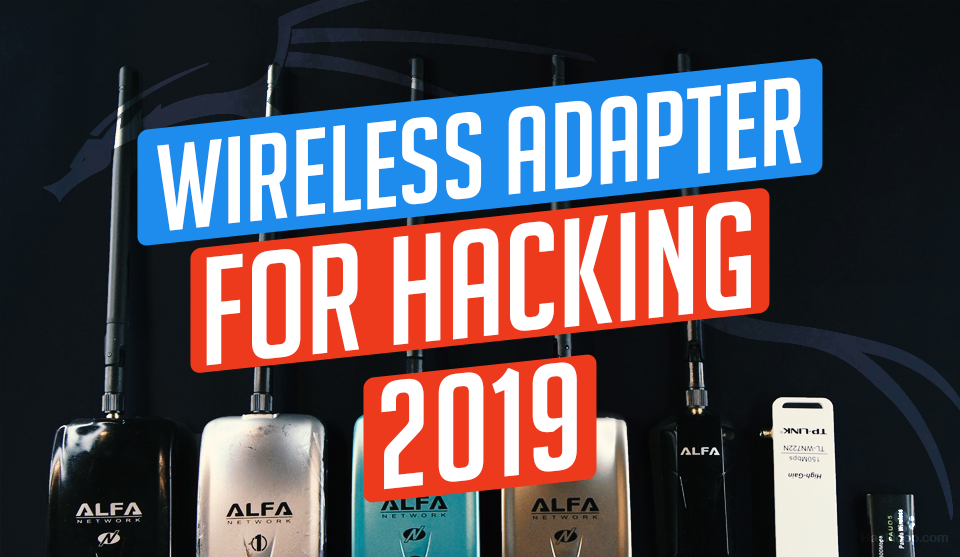 Best Wireless Adapter for Hacking in 2019 (updated)