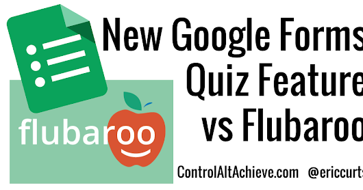 New Google Forms Quiz Feature vs Flubaroo