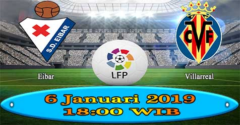 Prediksi Bola855 Eibar vs Villarreal 6 Januari 2019
