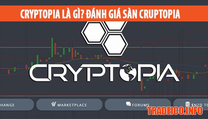Cryptopia là gì? đánh giá sàn giao dịch mua bán bitcoin Cryptopia, hướng dẫn cryptopia cách mua bán trên sàn cryptopia, cách giao dịch trên sàn cryptopia.