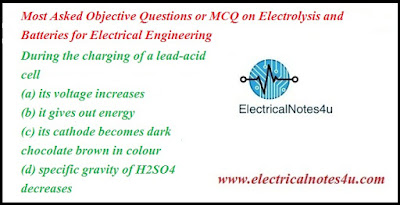 MCQ on Electrolysis and Batteries for Electrical Engineering