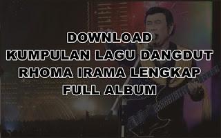 maka hampir tidak bisa lepas dari nama besar Haji Rhoma Irama yang sampai saat ini masih  Download Lagu Dangdut Mp3 Rhoma Irama Lengkap