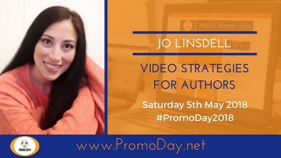 #PromoDay2018 #Webinar: Video Strategies For Authors with Jo Linsdell