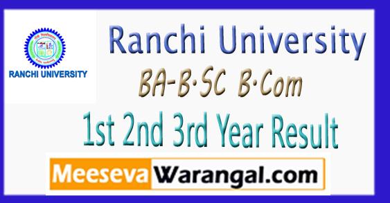 Ranchi University BA-B.SC-B.Com 1st 2nd 3rd Year Result 2017