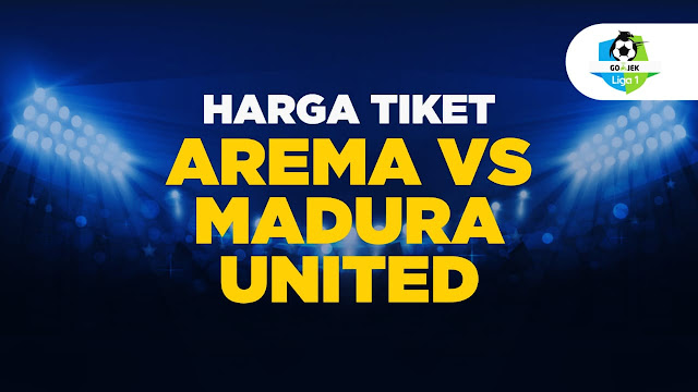 Gambar Harga tiket arema fc vs madura united 9 September 2018