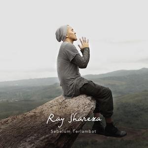 Ray Shareza - Sebelum Terlambat