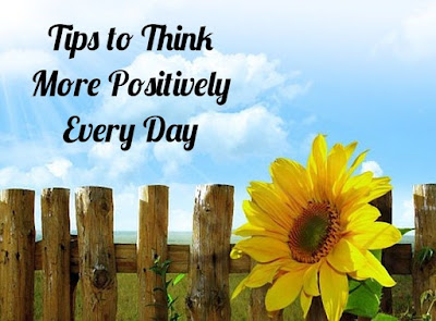 Tips to Think More Positively Every Day