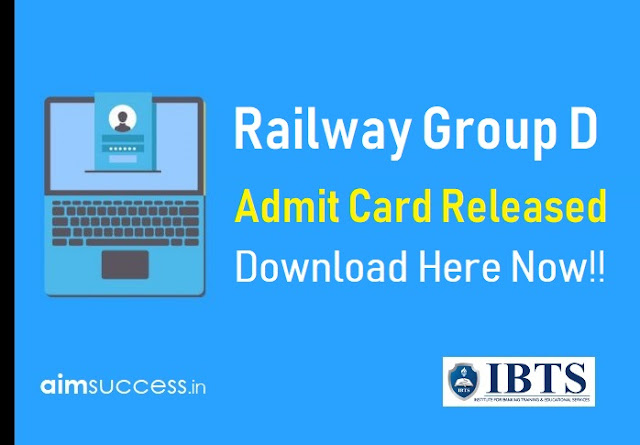 Railway Group D 2018 Admit Card Released - Download Here Now