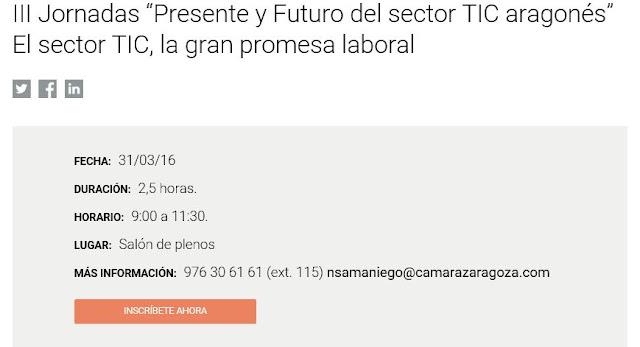 http://www.camarazaragoza.com/productos/iii-jornadas-presente-y-futuro-del-sector-tic-aragones-el-sector-tic-la-gran-promesa-laboral/