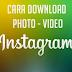 Cara Download Vidio Dan Photo Instagram terbaru 2016