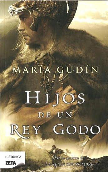 Hijos de un Rey Godo – María Gudín
