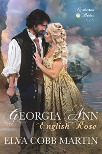 Georgia Ann ~ English Rose (Charleston Brides Book 2, New Release) by Elva Cobb Martin