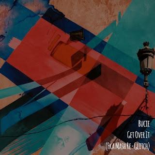 Bucie – Get Over It