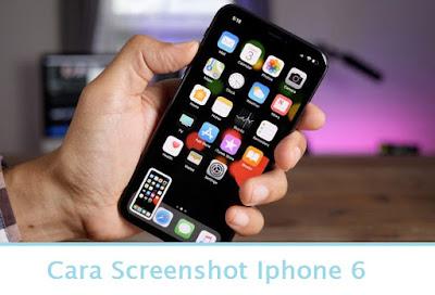 Cara Screenshot Iphone 6