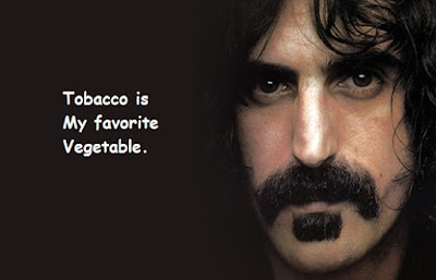 """Frank Zappa Quotes About Tobacco"""