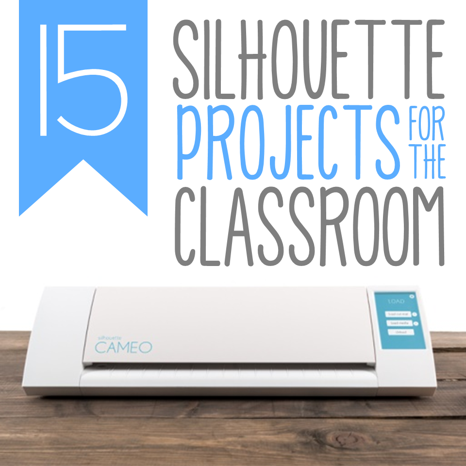 Silhouette Cameo Projects for the Classroom - One Sharp Bunch