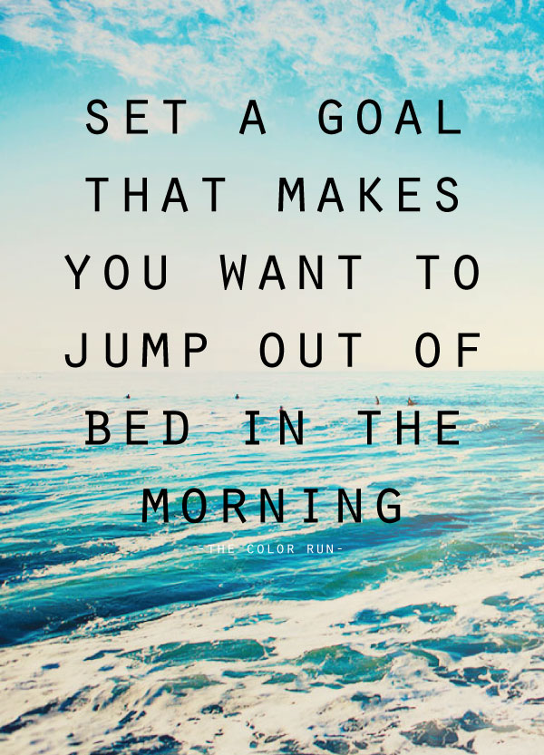 set a goal positive inspirational monday quotes