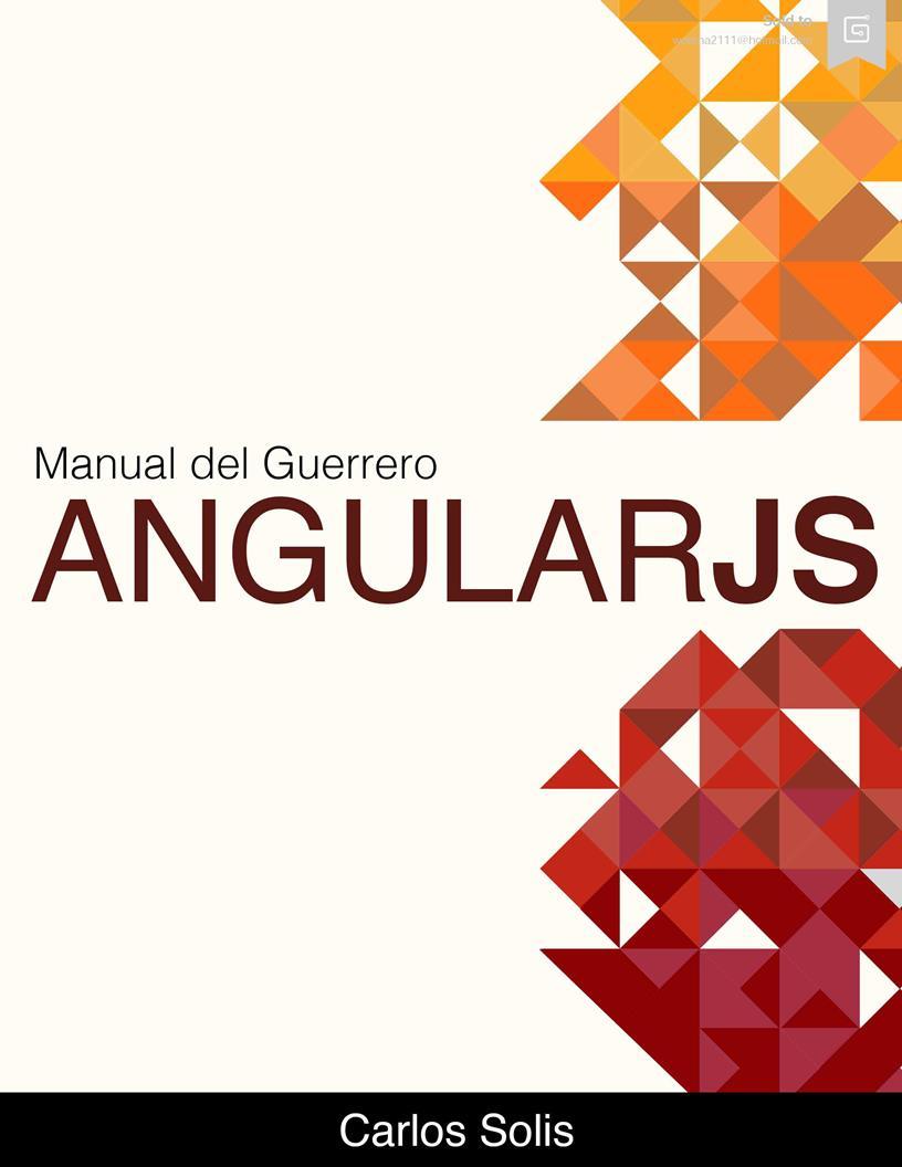 Manual del Guerrero: AngularJS – Carlos Solis