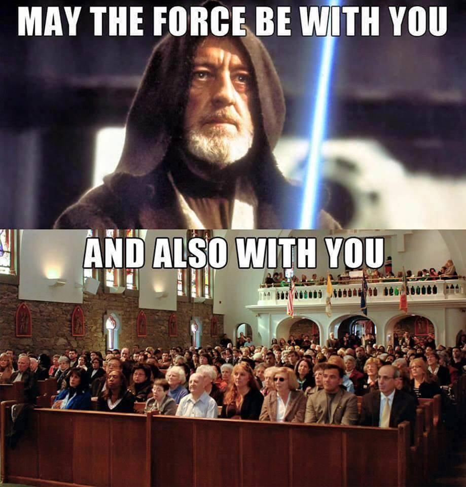 Rite%2BII%2BForce episcopal church memes may the force be with you (rite ii)