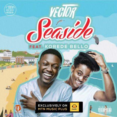 vector-ft-korede-bello-seaside-mp3-download