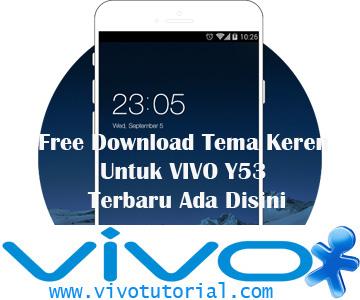 Free Download Tema Keren Untuk VIVO Y53 Terbaru Ada Disini