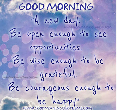 a new day: be open enough to see opportunities.