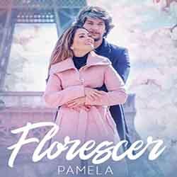 Baixar Música Florescer - Pamela Mp3