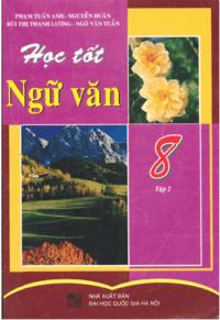 Học Tốt Ngữ Văn 8 Tập 2 - Phạm Tuấn Anh