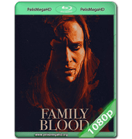 FAMILY BLOOD (2018) WEB-DL 1080P HD MKV ESPAÑOL LATINO