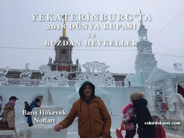 YEKATERİNBURG'TA 2018 DÜNYA KUPASI ve BUZDAN HEYKELLER