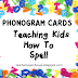 Teach Kids How to Spell:  Phonics You Need